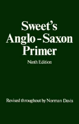 Anglo-saxon Primer By Sweet, Henry/ Davis, Norman (CON)