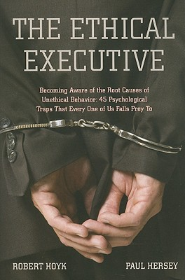 The Ethical Executive By Hoyk, Robert/ Hersey, Paul