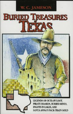 Buried Treasures of Texas By Jameson, W. C.